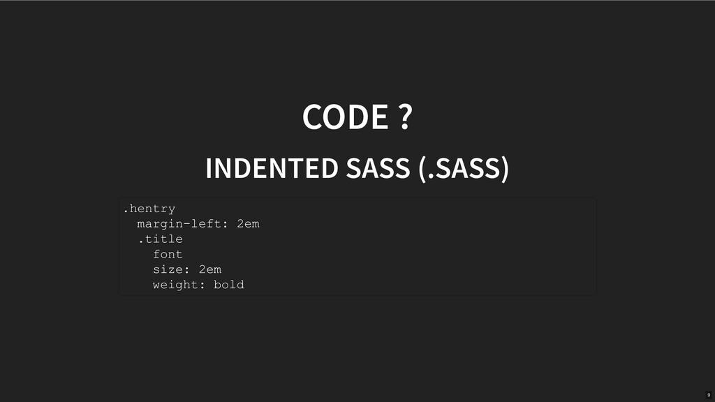 CODE ? INDENTED SASS (.SASS) .hentry marginlef...