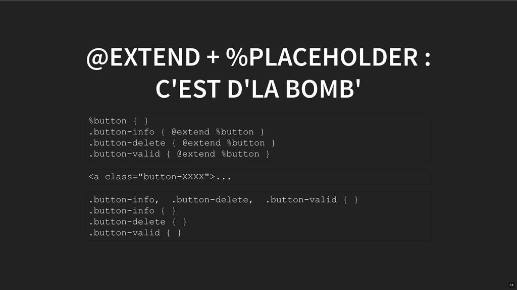 @EXTEND + %PLACEHOLDER : C'EST D'LA BOMB' %butt...