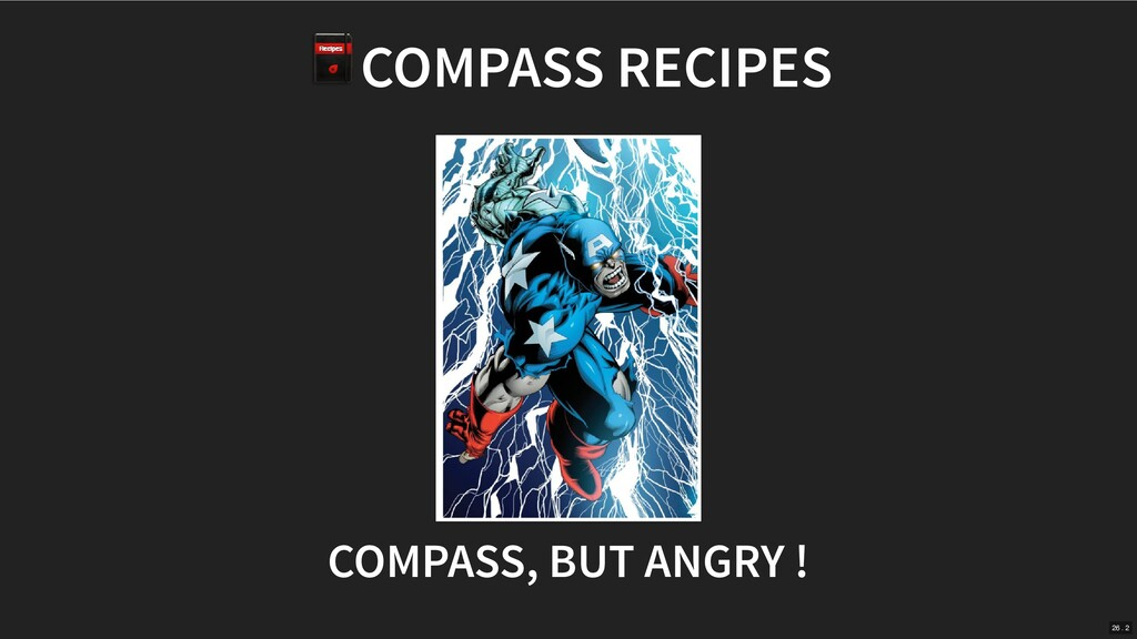 COMPASS RECIPES COMPASS, BUT ANGRY ! 26 . 2