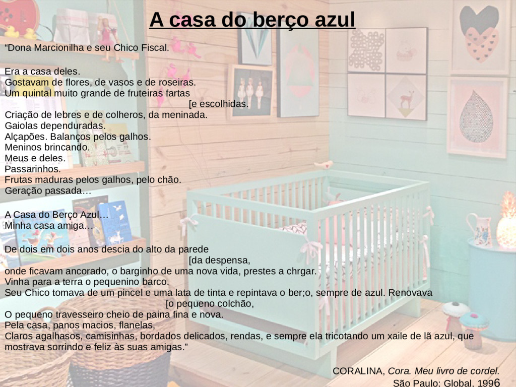 """A casa do berço azul """"Dona Marcionilha e seu Ch..."""