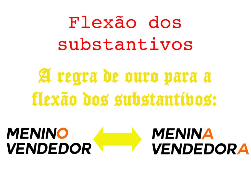 Flexão dos substantivos Menino Vendedor Menina ...