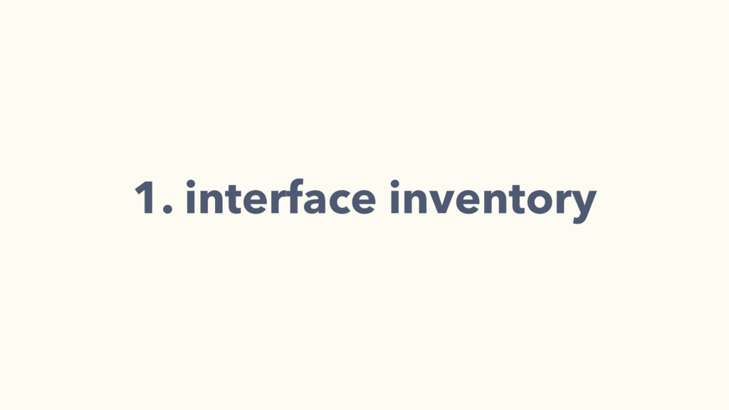 1. interface inventory