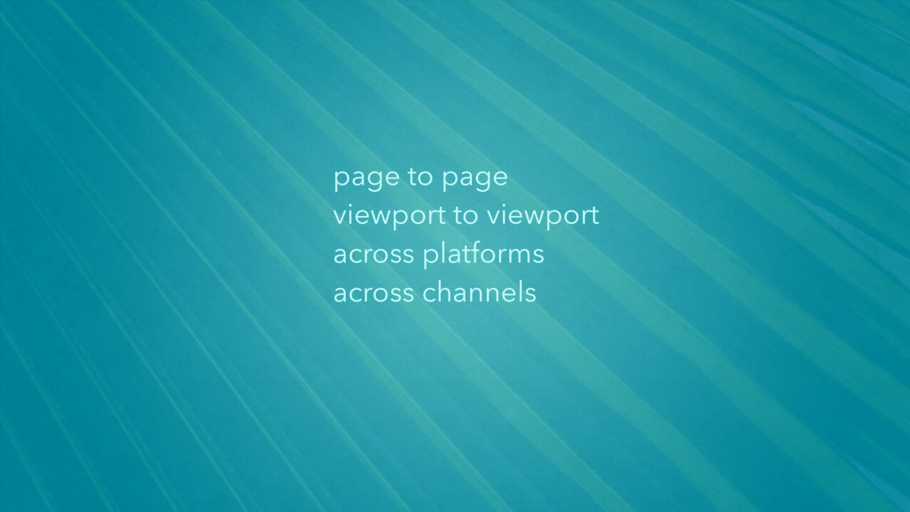 page to page viewport to viewport across platfo...