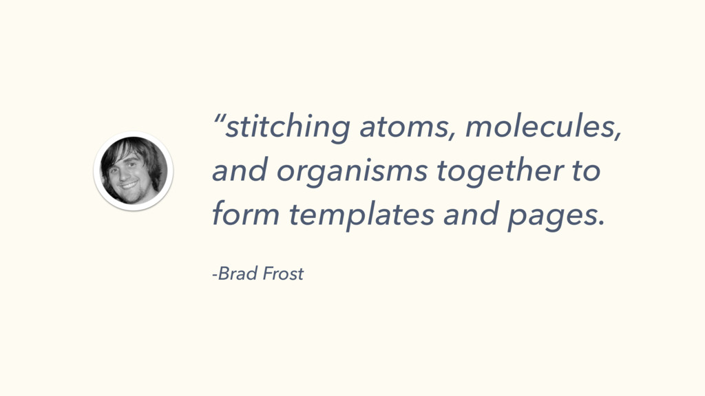 """stitching atoms, molecules, and organisms toge..."