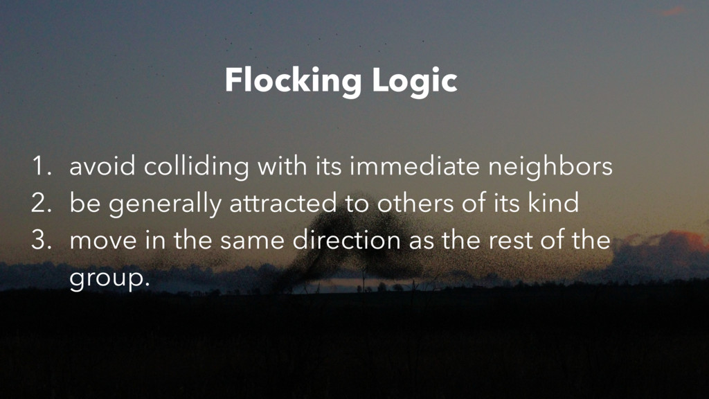 1. avoid colliding with its immediate neighbors...