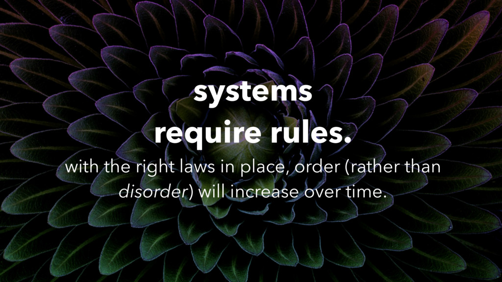 systems require rules.