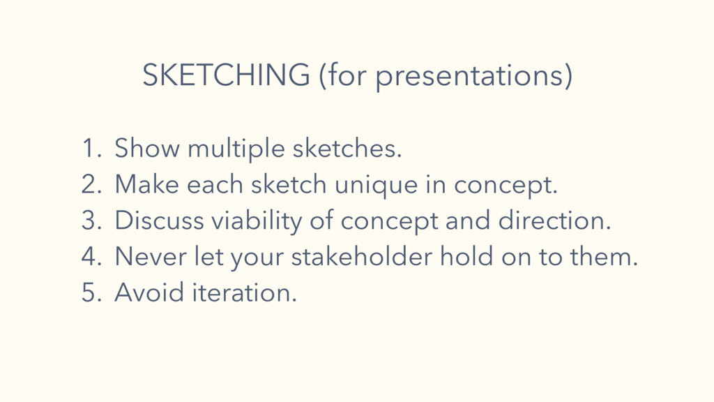 1. Show multiple sketches. 2. Make each sketch ...