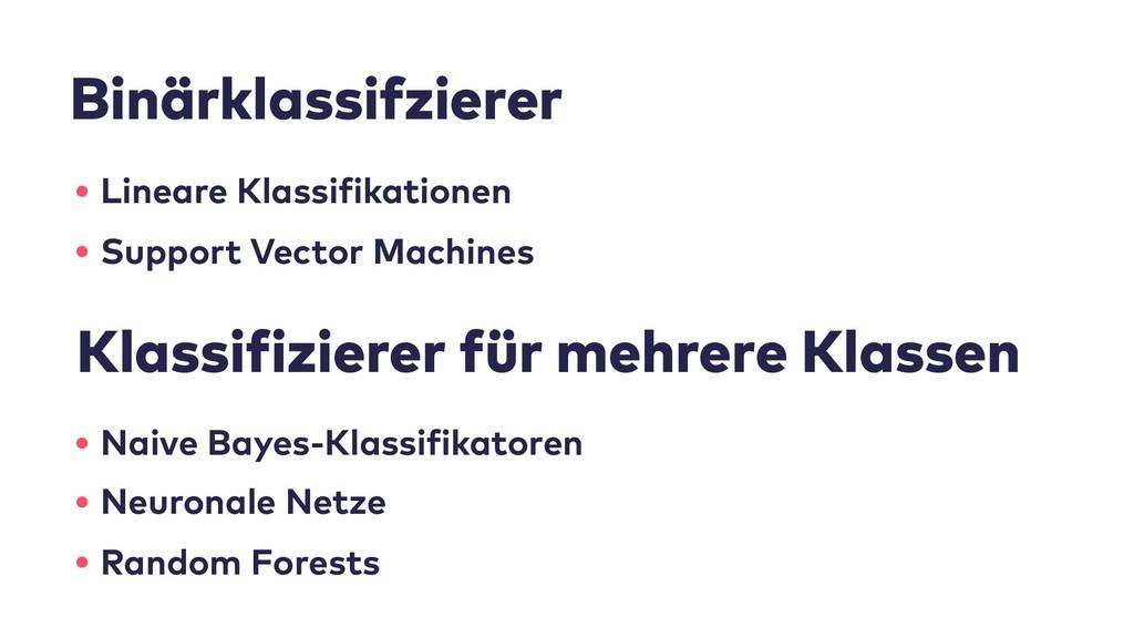 Binärklassifzierer • Lineare Klassifikationen •...