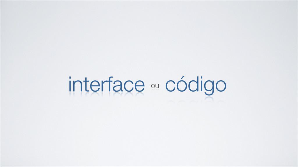 interface código ou