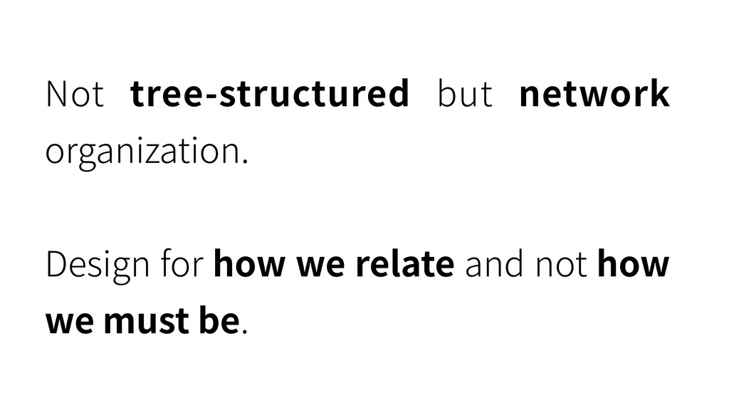 Not tree-structured but network organization. D...