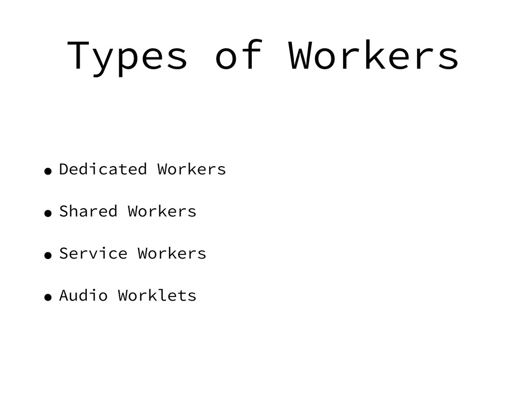 Types of Workers • Dedicated Workers • Shared W...