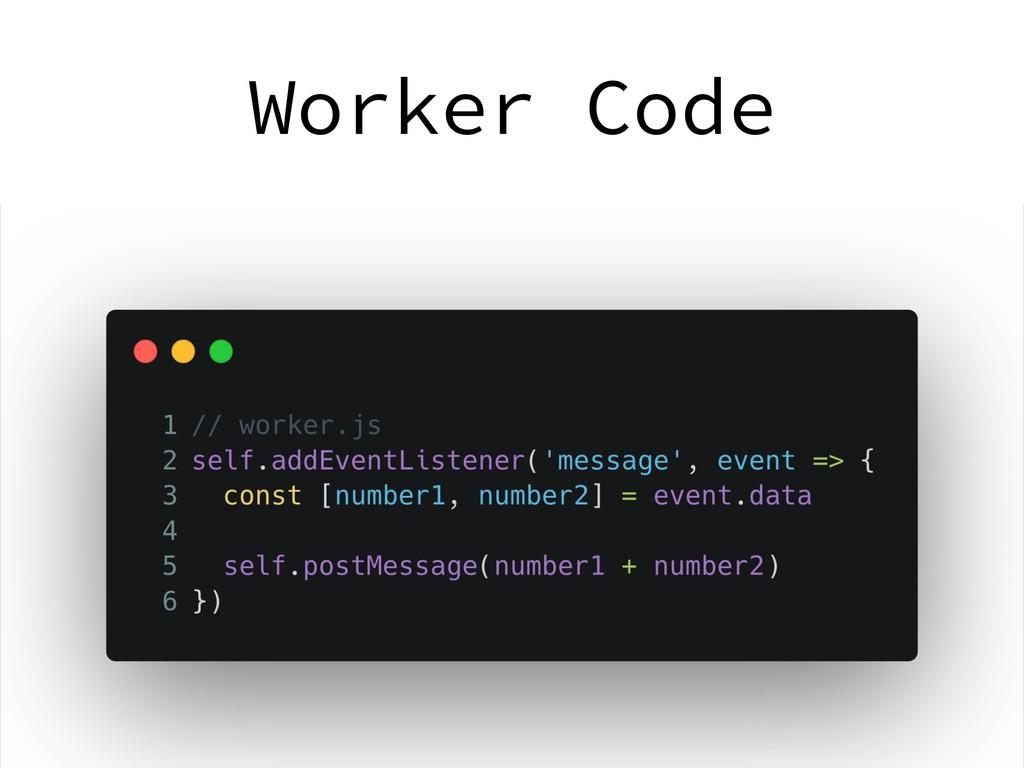 Worker Code