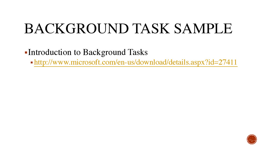 BACKGROUND TASK SAMPLE ▪Introduction to Backgro...