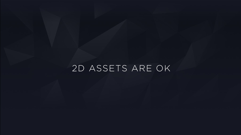 2D ASSETS ARE OK