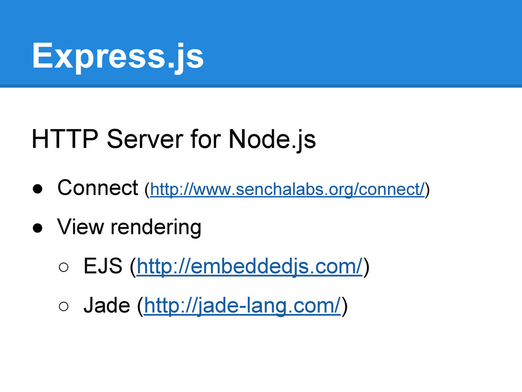 Express.js HTTP Server for Node.js ● Connect (h...