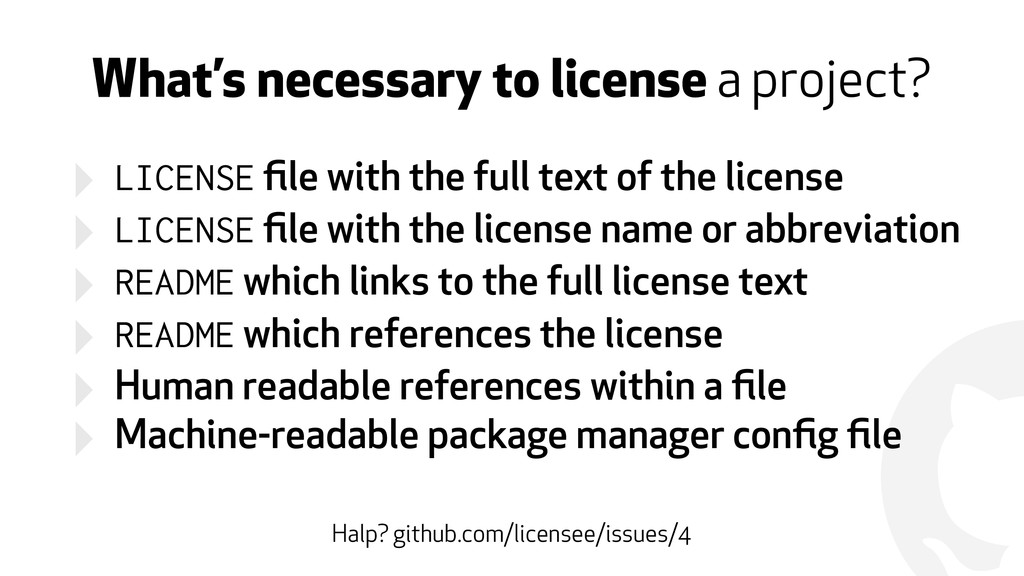 ! What's necessary to license a project? ‣ LICE...