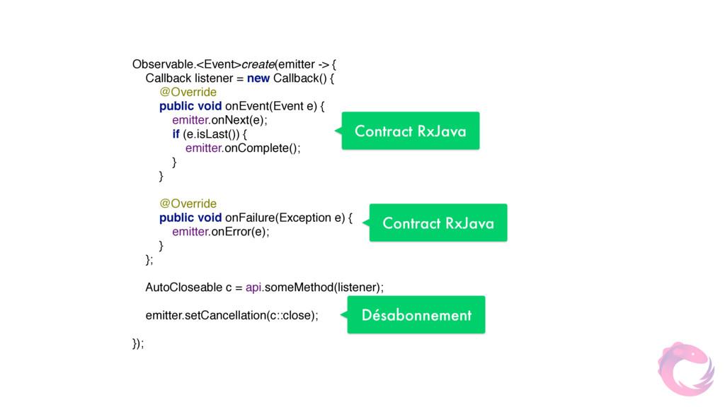 Observable.<Event>create(emitter -> { Callback...