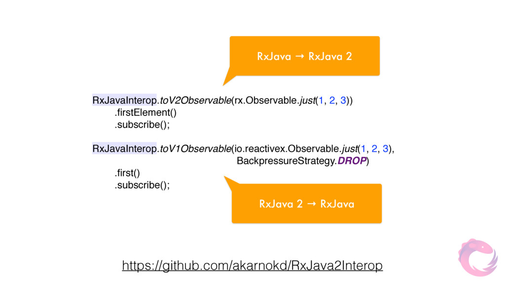 RxJavaInterop.toV2Observable(rx.Observable.just...
