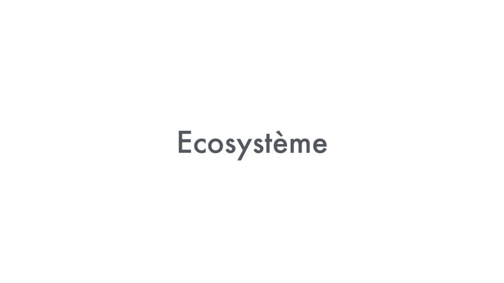 Ecosystème