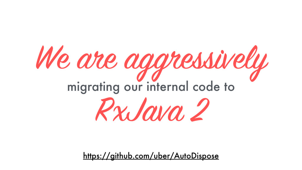 We are aggressively 