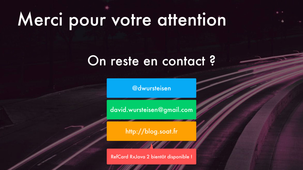 Merci pour votre attention On reste en contact ...