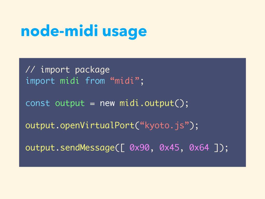 node-midi usage // import package import midi f...
