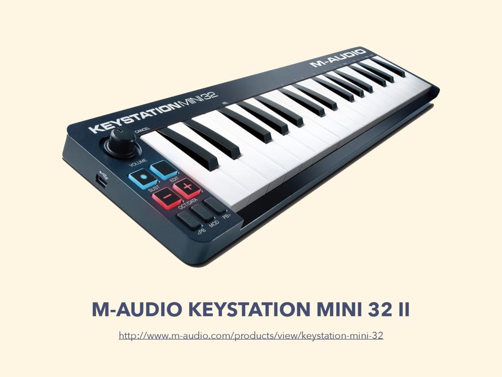 M-AUDIO KEYSTATION MINI 32 II http://www.m-audi...