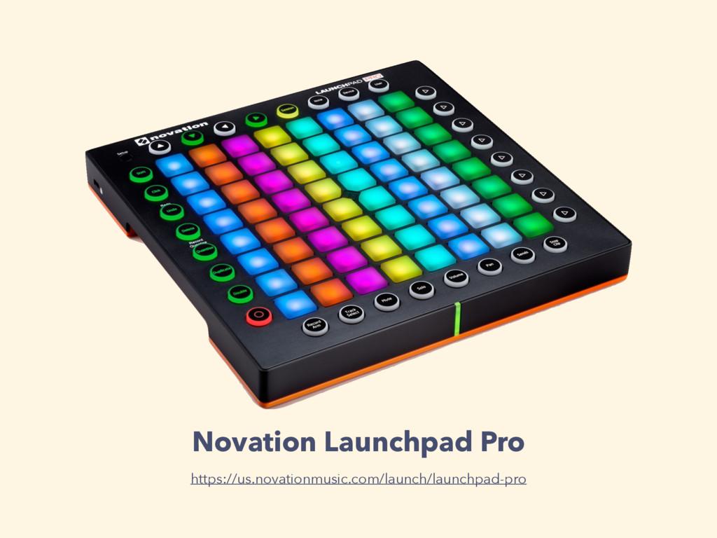 Novation Launchpad Pro https://us.novationmusic...