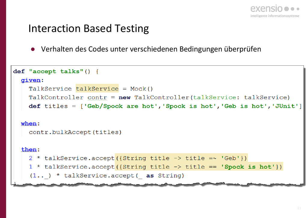 11 Interaction Based Testing ● Verhalten des Co...