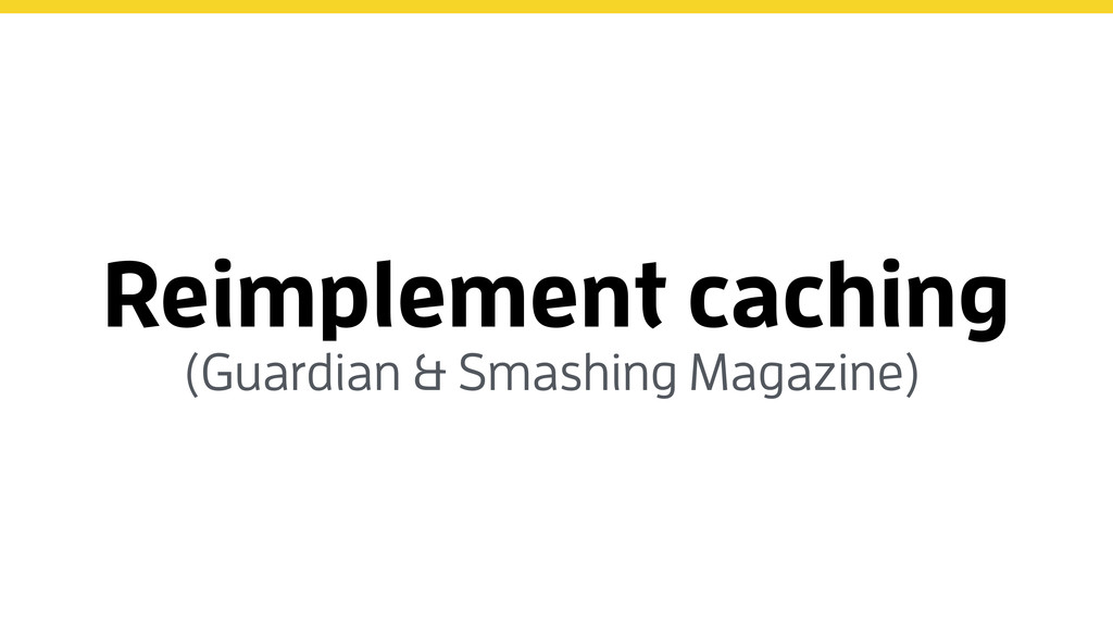 Reimplement caching (Guardian & Smashing Magazi...