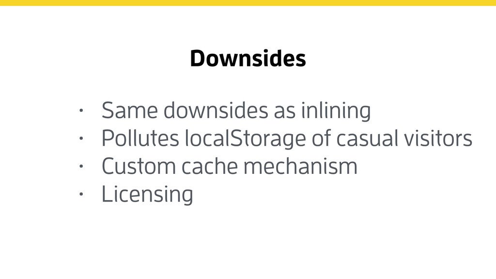 Downsides • Same downsides as inlining • Pollut...