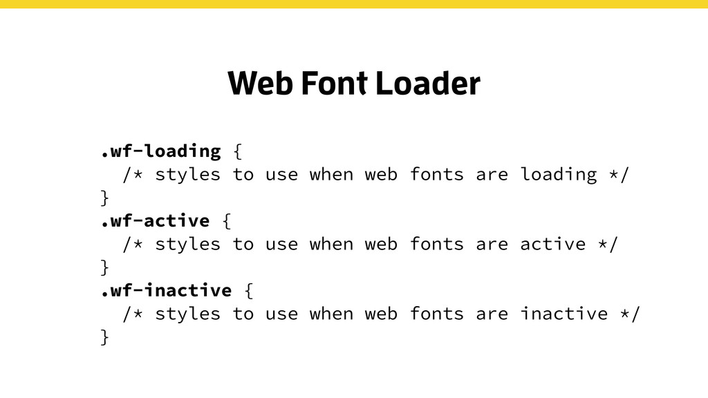 .wf-loading { /* styles to use when web fonts a...