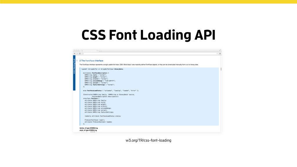 CSS Font Loading API w3.org/TR/css-font-loading