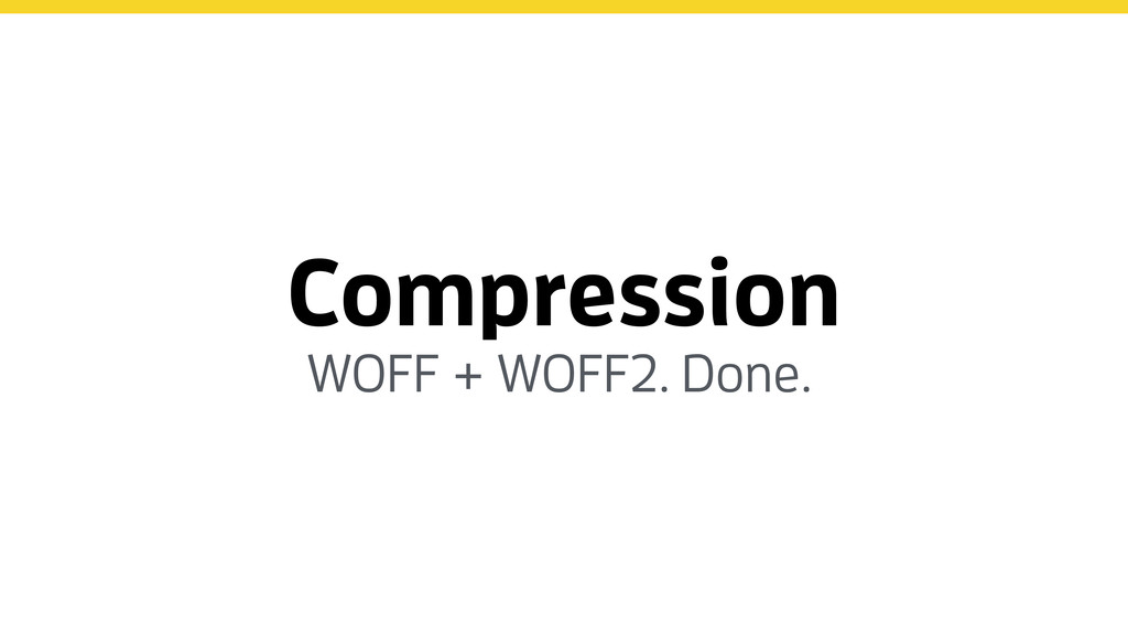Compression WOFF + WOFF2. Done.