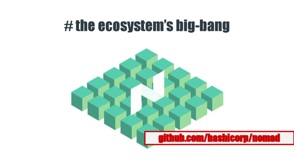 github.com/hashicorp/nomad # the ecosystem's bi...
