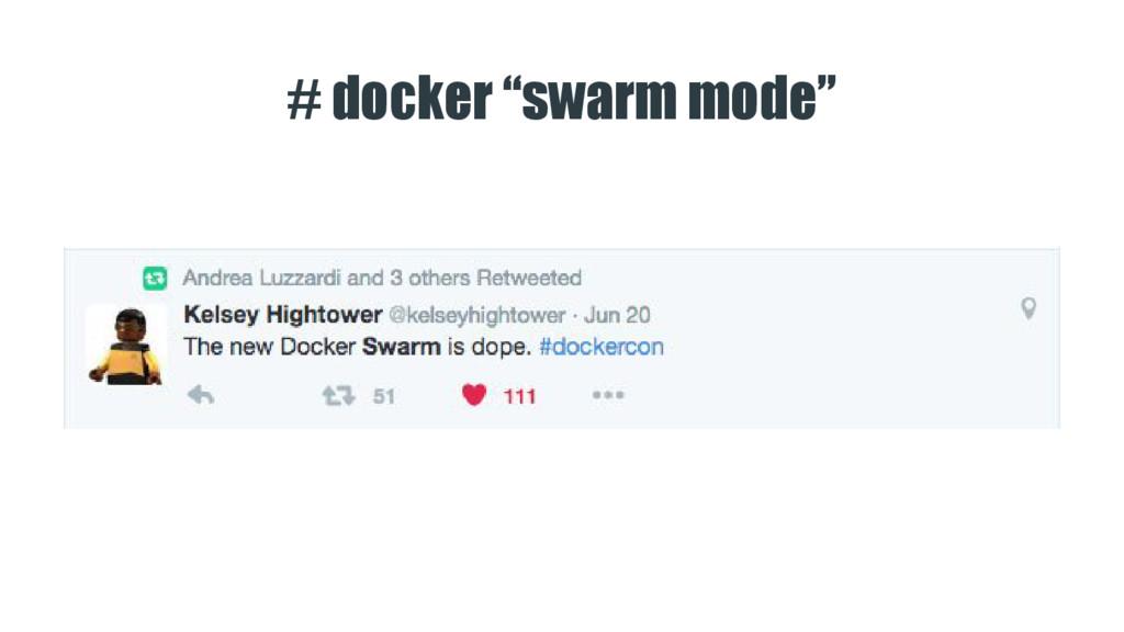 """# docker """"swarm mode"""""""
