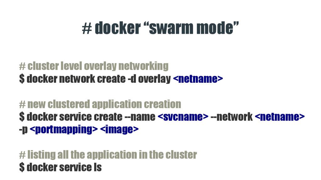 """# docker """"swarm mode"""" # cluster level overlay n..."""