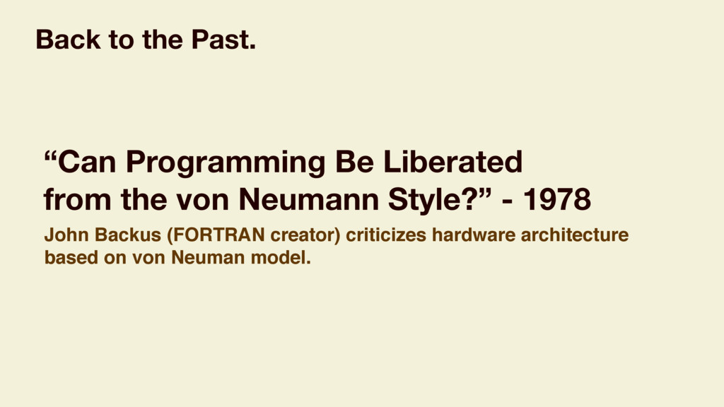 """Can Programming Be Liberated from the von Neum..."