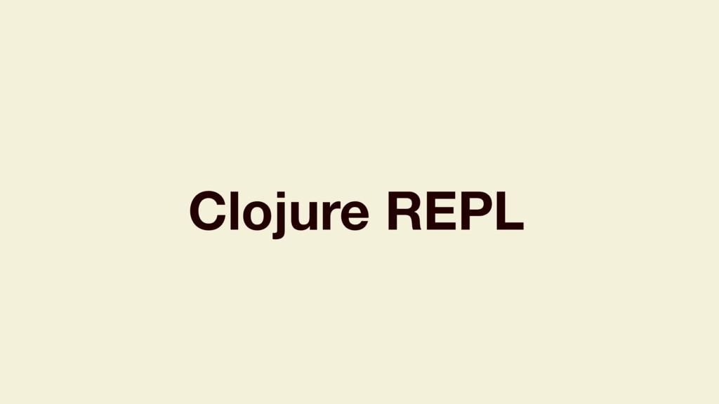 Clojure REPL