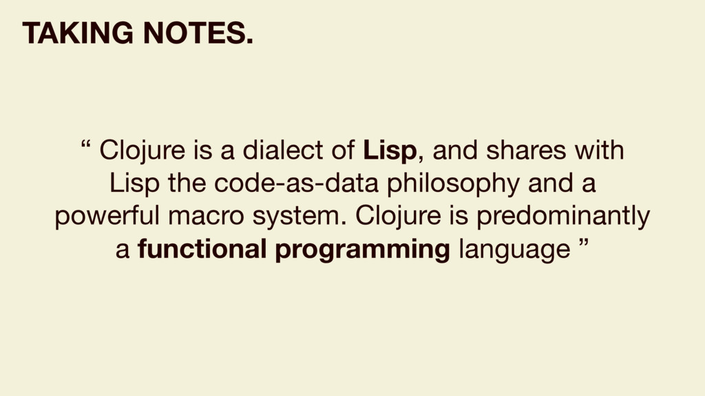 """ Clojure is a dialect of Lisp, and shares with..."