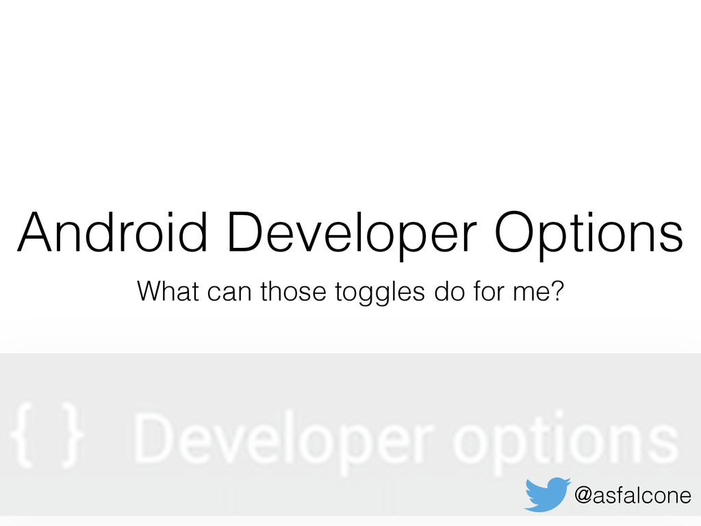 Android Developer Options What can those toggle...