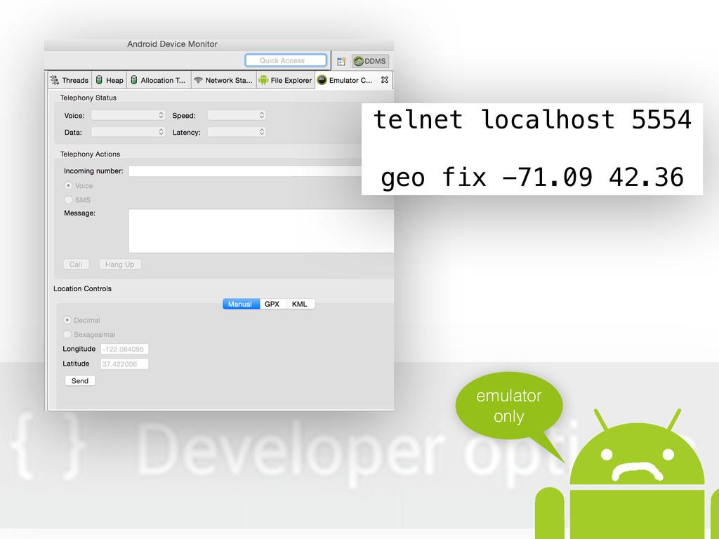 telnet localhost 5554 geo fix -71.09 42.36 emul...