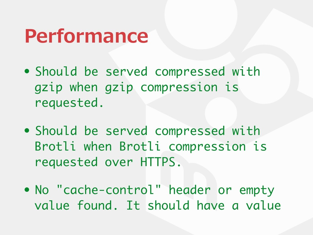 Performance • Should be served compressed with ...