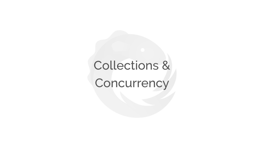 Collections & Concurrency