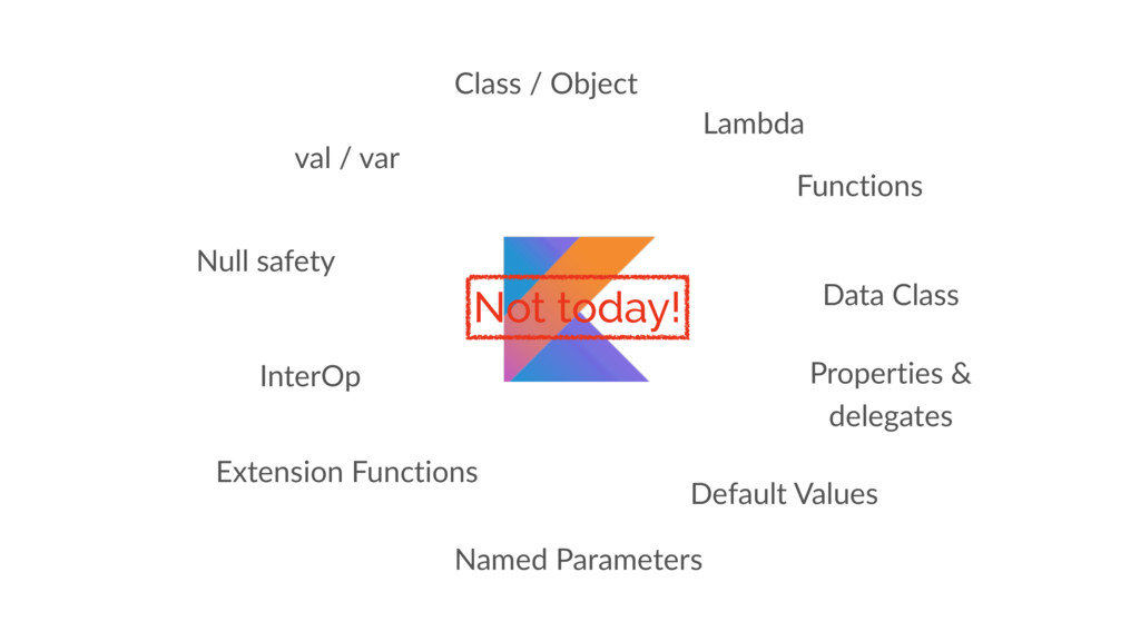 val / var Null safety Class / Object Lambda Fun...