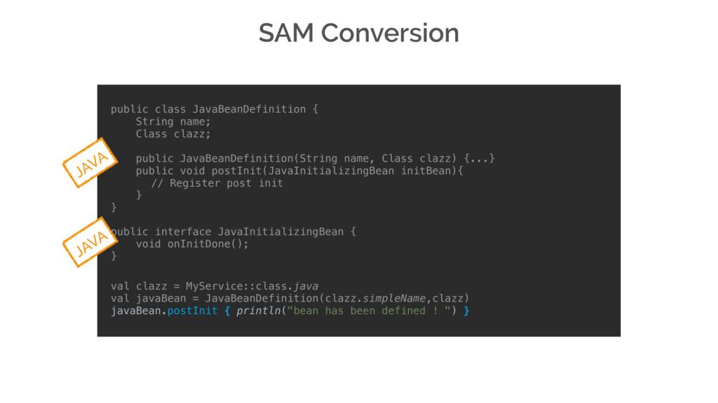 SAM Conversion public class JavaBeanDefinition ...