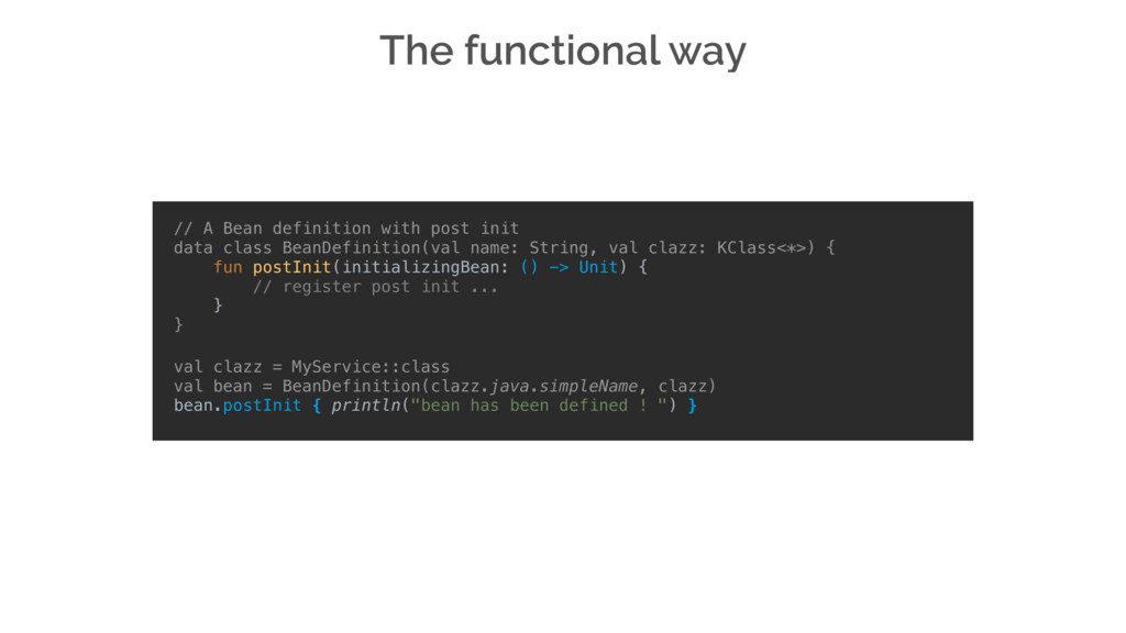 The functional way // A Bean definition with po...