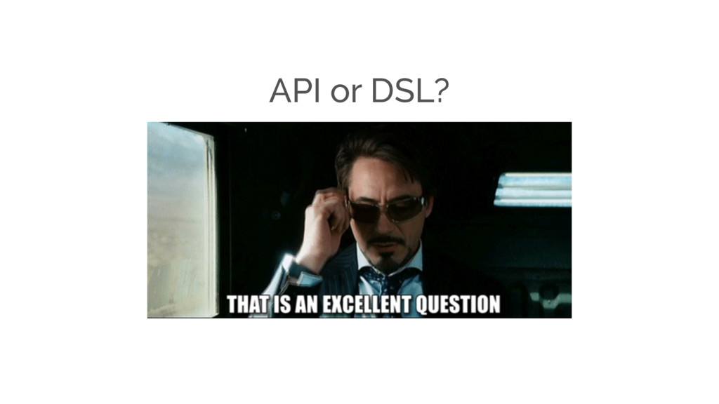 API or DSL?