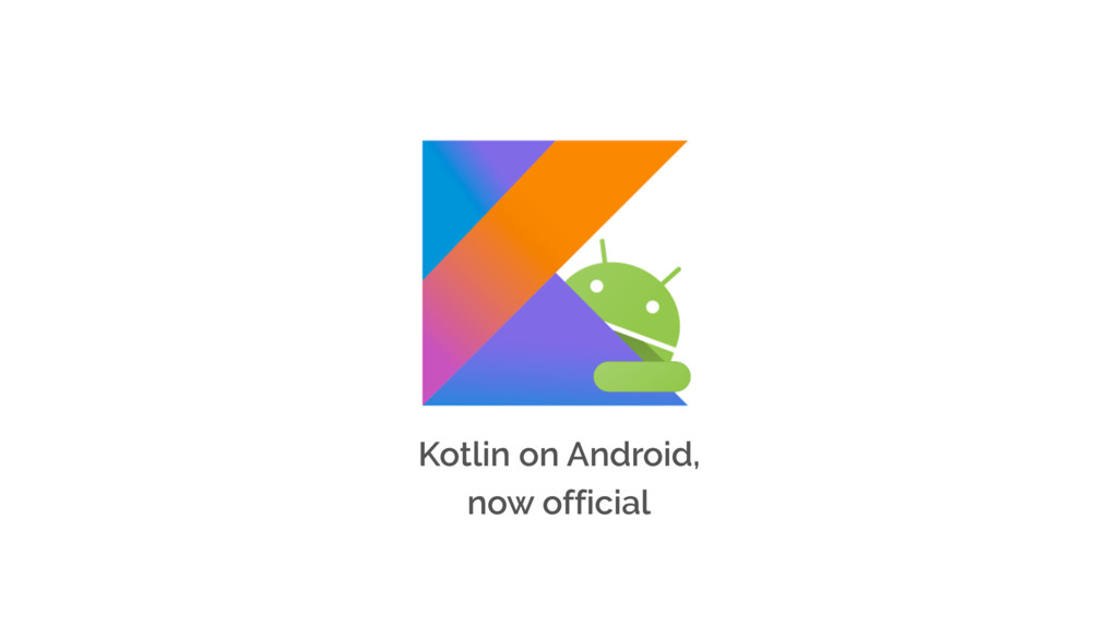 Kotlin on Android, now official