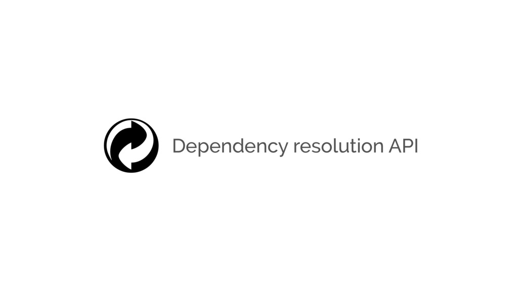 Dependency resolution API